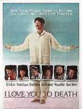 "Постер к фильму ""Я люблю тебя до смерти"""