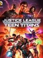 ���� �������������� ������ ���� ������� / Justice League vs. Teen Titans