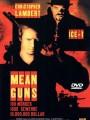������ ������ / Mean Guns