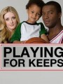 ����� ������ / Playing for Keeps