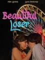 Красивый неудачник / Beautiful Loser