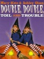 �������-�������� �� ������ ������� / Double, Double, Toil and Trouble