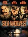 Морские волки / The Sea Wolves