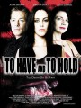 �������� ��, ��� ������ / To Have and to Hold