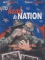 Исцелить нацию / To Heal a Nation