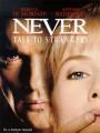 Незнакомец / Never Talk to Strangers