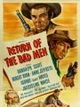 Возвращение плохого человека / Return of the Bad Men