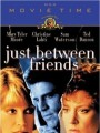 Только между друзьями / Just Between Friends