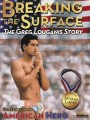 �������� ��������: ������� ����� �������� / Breaking the Surface: The Greg Louganis Story