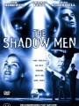 ����-���� / The Shadow Men
