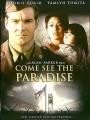 Приди и увидишь рай / Come See the Paradise