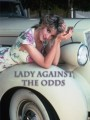 ��� ��������� ���� ����������� � ����������� / Lady Against the Odds