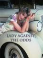 Как настоящие леди справляются с трудностями / Lady Against the Odds