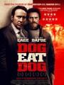 Человек человеку волк / Dog Eat Dog