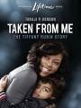���������� ���: ������� ������� ����� / Taken from Me: The Tiffany Rubin Story