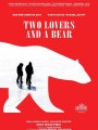 ���������� � ������� / Two Lovers and a Bear