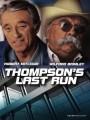 Последний побег Томпсона / Thompson`s Last Run