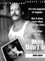 Человек не должен говорить / Men Don`t Tell