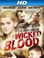 Злая кровь / Wicked Blood