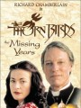 Поющие в терновнике: Пропавшие годы / The Thorn Birds: The Missing Years