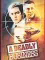 Смертельный бизнес / A Deadly Business