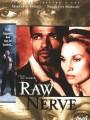Точка разрыва / Raw Nerve